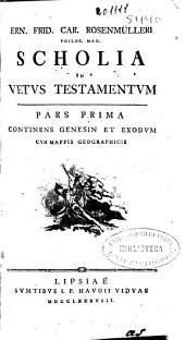 Ern. Frid. Car. Rosenmülleri ... Scholia in Vetus Testamentum: continens Genesin et Exodum cum mappis geographicis. Pars prima