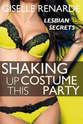 Shaking Up This Costume Party: Lesbian Secrets