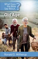 What Does the Bible Say About Old Age  PDF