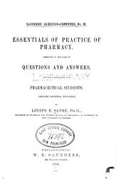 Essentials of Practice of Pharmacy: Arranged in the Form of Questions and Answers ...