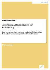 Absentismus, Möglichkeiten zur Reduzierung: Eine empirische Untersuchung am Beispiel öffentlichen Nahverkehrsunternehmen in Nordrhein-Westfalen