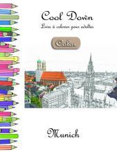 Cool Down [Color] - Livre à colorier pour adultes: Munich