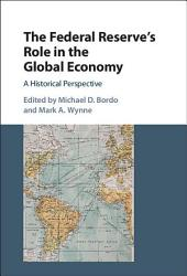 The Federal Reserve's Role in the Global Economy: A Historical Perspective