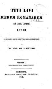 Titi Livi Rerum romanarum ab urbe condita libri: Volume 1