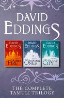 The Complete Tamuli Trilogy  Domes of Fire  The Shining Ones  The Hidden City PDF
