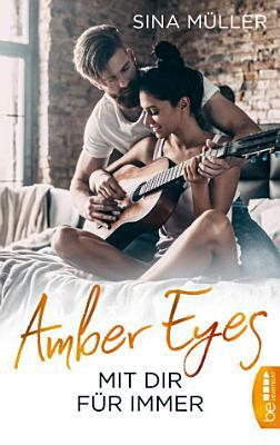 Amber Eyes   Mit dir f  r immer PDF