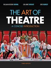 The Art of Theatre: A Concise Introduction: Edition 3