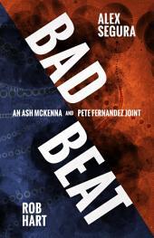 Bad Beat: A Pete Fernandez/Ash McKenna Joint