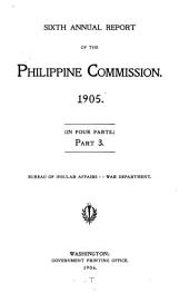 Report of the Philippine Commission to the Secretary of War: Part 3