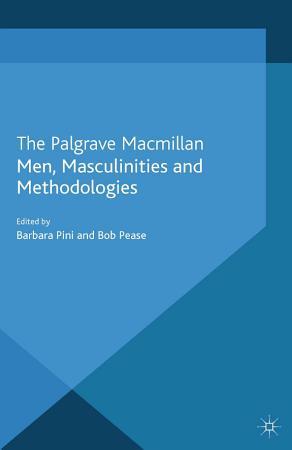 Men  Masculinities and Methodologies PDF