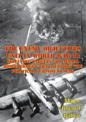 The Enemy Objectives Unit In World War II:: Selecting Targets for Aerial Bombardment That Support The Political Purpose Of War