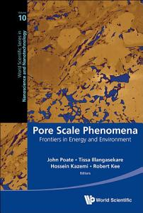 Pore Scale Phenomena  Frontiers In Energy And Environment