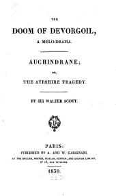 The Doom of Devorgoil. Auchindrane, Or, the Ayrshire Tragedy