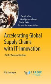 Accelerating Global Supply Chains with IT-Innovation: ITAIDE Tools and Methods