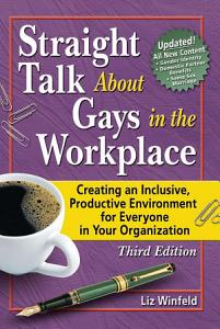Straight Talk About Gays in the Workplace Book