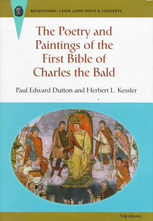 The Poetry and Paintings of the First Bible of Charles the Bald PDF