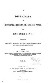 Appleton's dictionary of machines, mechanics, engine-work, and engineering: Illustrated with four thousand engravings on wood. In two volumes. ...