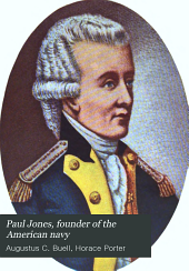 Paul Jones, Founder of the American Navy: A History, Volume 1