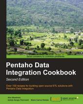 Pentaho Data Integration Cookbook: Second Edition