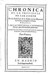 Chronica de la provincia de San Joseph de los descalzos de la orden de los Menores de ... S. Francisco (etc.)