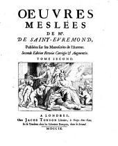 Oeuvres meslées de Mr. de Saint-Evremond: publiées sur les manuscrits de l'auteur