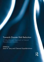 Towards Disaster Risk Reduction: A Policy-Focused Approach to Natural Hazards and Disasters