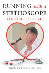 Running With a Stethoscope: Looking for Love