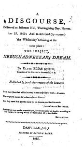 A Discourse on Dan. ii. 31-35 , delivered at Jefferson Hall, Thanksgiving-Day, November 25, 1802, etc