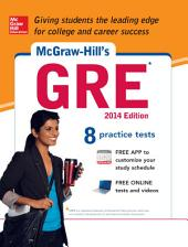 McGraw-Hill's GRE, 2014 Edition (CD): Strategies + 8 Practice Tests + Test Planner App, Edition 5