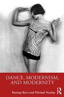 Dance  Modernism  and Modernity PDF