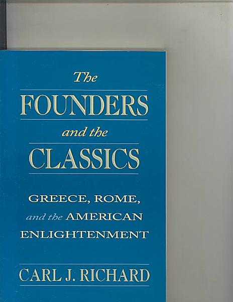 Download The Founders and the Classics Book