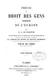 Précis du droit des gens moderne de l'Europe: Volume1