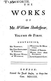 The Works of Mr. William Shakespear;: In Six Volumes. Adorn'd with Cuts, Volume 1