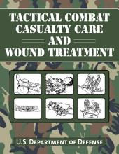 Tactical Combat Casualty Care and Wound Treatment