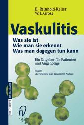 Vaskulitis: Was ist sie - Wie man sie erkennt - Was man dagegen tun kann, Ausgabe 2