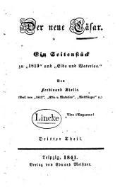 """Der neue C�asar: ein Seitenst�uck zu """"1813"""" und """"Elba und Waterloo"""", Band 3"""