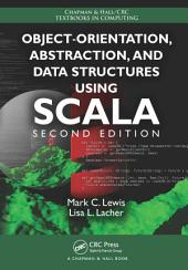 Object-Orientation, Abstraction, and Data Structures Using Scala: Edition 2