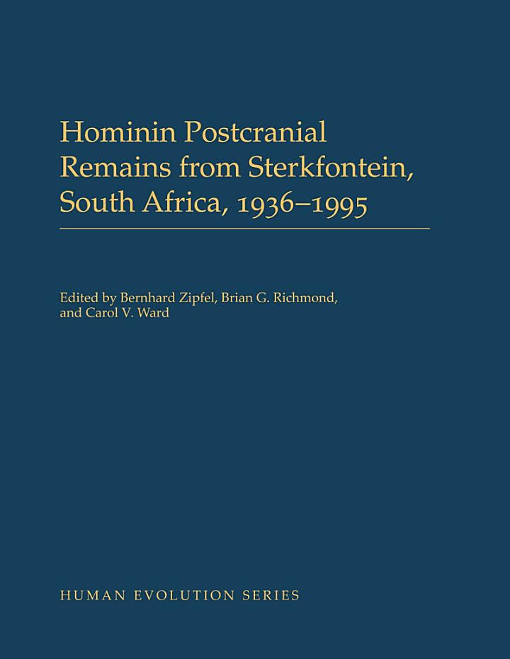 Hominin Postcranial Remains from Sterkfontein, South Africa, 1936-1995