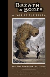 Breath of Bones: A Tale of the Golem: Issues 1-3