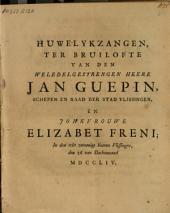 Huwelykzangen, ter bruilofte van [...] heere Jan Guepin [...] en jonkvrouwe Elizabeth Freni