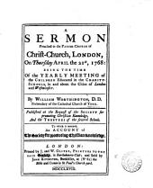 A Sermon Preached in the Parish-church of Christ-church, London: On Thursday April the 21st, 1768: ... By William Worthington, ... To which is Annexed, an Account of the Society for Promoting Christian Knowledge, Volume 5