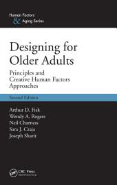 Designing for Older Adults: Principles and Creative Human Factors Approaches, Second Edition, Edition 2
