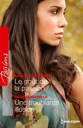 Le goût de la passion - Une troublante illusion