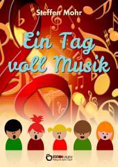 Ein Tag voll Musik: Beschäftigungsbuch für kleine Kinder