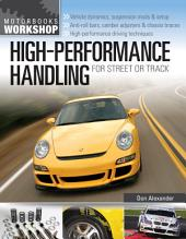 High-Performance Handling for Street or Track: Vehicle dynamics, suspension mods & setup - Anti-roll bars, camber adjusters & chassis braces - High-performance driving techniques