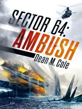 SECTOR 64: Ambush: SECTOR 64, #1