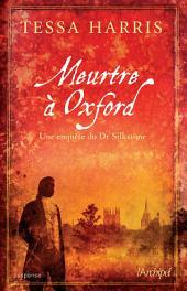 Meurtre à Oxford: Une enquête du Dr Silkstone