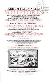 Rerum Italicarum scriptores: ab anno aerae christianae quingentesimo ad millesimumquingentesimum...