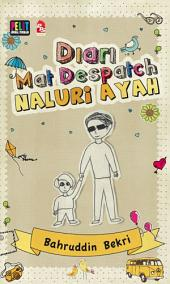 Diari Mat Despatch: Naluri Ayah