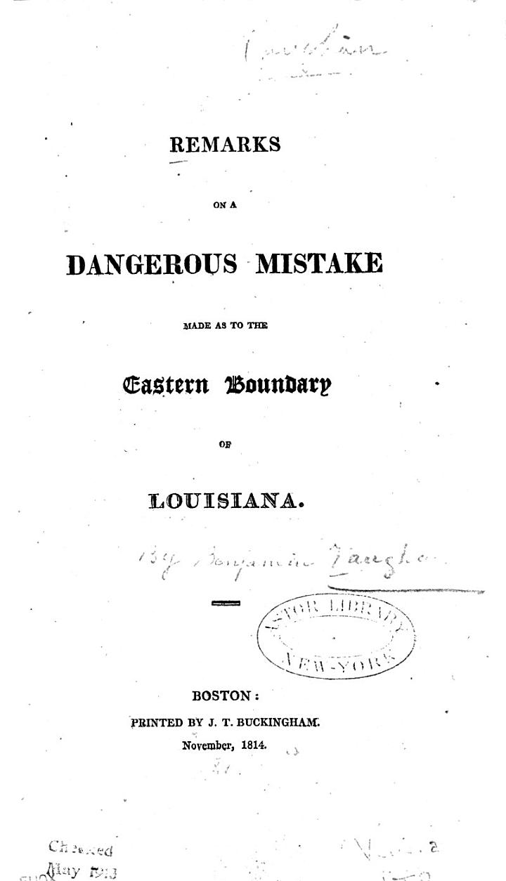 Remarks on a Dangerous Mistake Made as to the Eastern Boundary of Louisiana